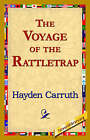 The Voyage of the Rattletrap by Hayden Carruth (Paperback / softback, 2006)