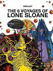 The 6 Voyages Of Lone Sloane: Volume 1 by Philippe Druillet (Hardback, 2015)