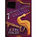 Seven Secrets of Success for the Graduate by John Hagee (Hardback, 2007)