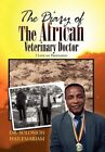 Diary of The African Veterinary Doctor 9781453547694 by Solomon Hailemariam