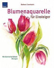Blumenaquarelle für Einsteiger: Mit Schritt-für-Sch...   Buch   Zustand sehr gut