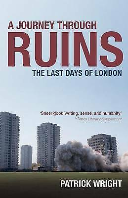 1 of 1 - A Journey Through Ruins: The Last Days of London by Wright, Patrick
