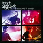 Live: Inside and In Between by Tenth Avenue North (CD, Mar-2011, 2 Discs, Reunion)