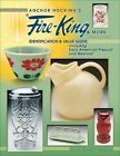 Anchor Hocking's Fire-King and More : Identification and Value Guide by Cathy Florence and Gene Florence (2006, Hardcover, Revised, Illustrated)