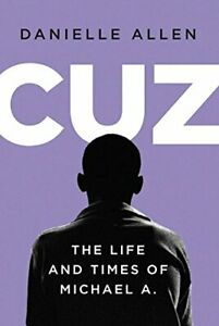 Cuz-The-Life-and-Times-of-Michael-A-Danielle-S-Allen-Liveright-Hardcover