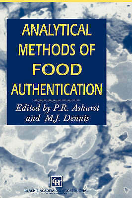 Analytical Methods Of Food Authentication by Ashurst, Philip R., Dennis, M.J.