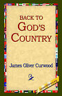 Back to God's Country by James Oliver Curwood (Paperback / softback, 2004)