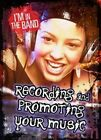 Recording and Promoting Your Music by Matthew Anniss (Hardback, 2014)