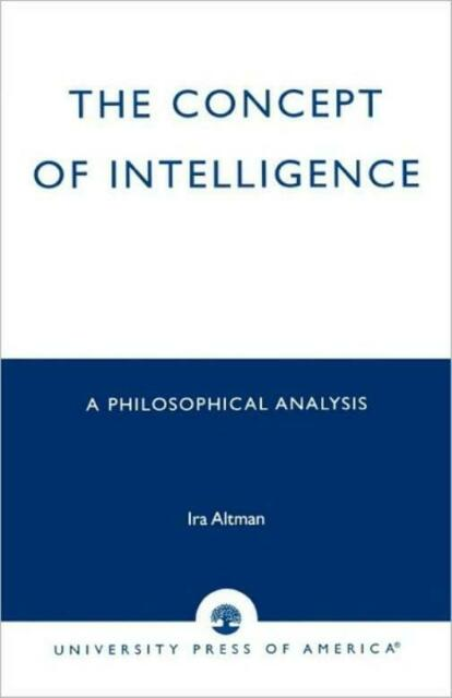 The Concept Of Intelligence: A Philosophical Analysis
