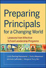 Preparing Principals for a Changing World: Lessons from Effective School Leadership Programs by Linda Darling-Hammond, Margaret Terry Orr, Michelle LaPointe, Debra E. Meyerson (Hardback, 2009)