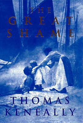 "1 of 1 - ""The Great Shame"" by Thomas Keneally (1st ed. Hardback, 1998) Irish / History"