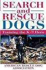Search and Rescue Dogs: Training the K-9 Hero by American Rescue Dog (Hardback, 2002)