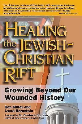 Healing the Jewish-Christian Rift: Growing Beyond Our Wounded History