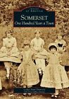 Somerset:: One Hundred Years a Town by Lesley Anne Simmons (Paperback / softback, 2005)