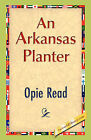 An Arkansas Planter by Opie Read (Paperback / softback, 2008)
