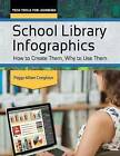 School Library Infographics: How to Create Them, Why to Use Them by Peggy Milam Creighton (Paperback, 2015)