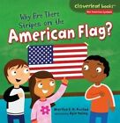 Why Are There Stripes on The American Flag? 9781467744652 by Martha E H Rustad