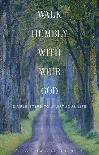 "Image result for ""Walk Humbly With Your God"". Simple steps to a virtuous life"