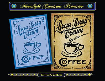Stencil~Vintage Style~Brew Berry Cream Coffee~Java Mocha Expresso Cappuccino