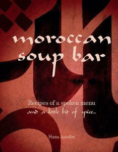 NEW The Moroccan Soup Bar By Hana Assafiri Hardcover Free Shipping