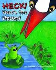 HECK! Here's the Heron!: Book 1 by Lucy Sands (Paperback, 2016)