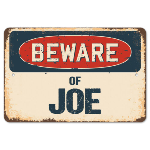 Beware Of Joe Rustic Sign SignMission Classic Rust Wall Plaque Decoration