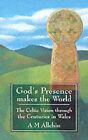 God's Presence Makes the World by A. M. Allchin (Paperback, 1997)