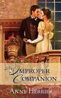 An Improper Companion by Anne Herries (Paperback, 2007)