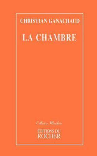 La Chambre by Christian Ganachaud (1999, Paperback)