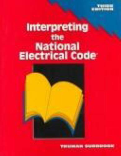Interpreting the National Electrical Code/Based on the 1993 National Electrical