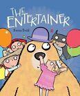 The Entertainer by Emma Dodd (Hardback, 2015)