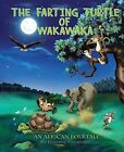 The Farting Turtle of Wakawaka by Geremie Sawadogo (Hardback, 2016)