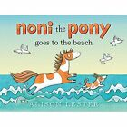 Noni the Pony Goes to the Beach by Alison Lester (Hardback, 2014)