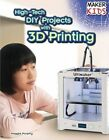 High-Tech DIY Projects with 3D Printing by Maggie Murphy (Paperback / softback, 2014)
