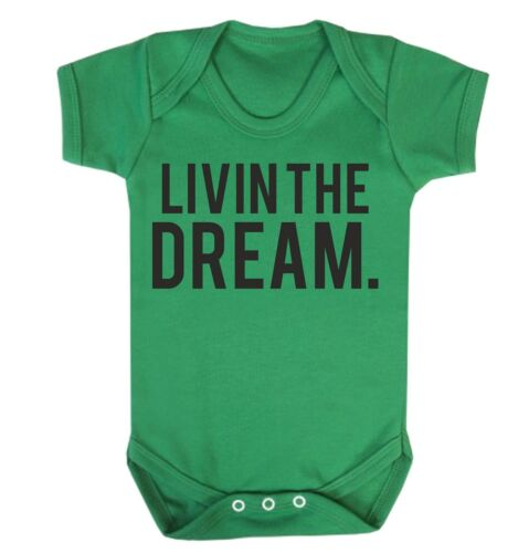 Livin/' The Dream Babygrow Funny Slogan Baby Clothing Cool Printed