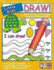 Little Kids . . . Draw! by Scholastic (Hardback)