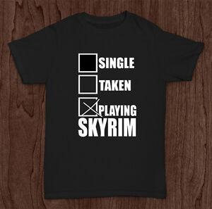 7a1360f9 Single Taken Playing Skyrim Gamer Funny T-Shirt Top Geek Retro All ...