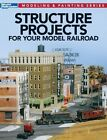 Structure Projects for Your Model Railroad by Kalmbach Publishing Company (Paperback / softback, 2013)