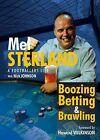 Boozing, Betting and Brawling: The Autobiography of Mel Sterland by Mel Sterland, Nick Johnson (Hardback, 2008)