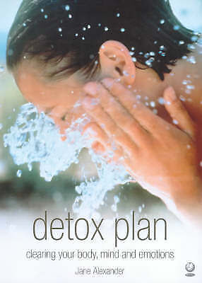 Detox Plan: Clearing Your Body, Mind and Emotions, Alexander, Jane, Very Good Bo