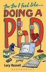 Dr Dr I Feel Like... Doing a PhD by Lucy Russell (Paperback, 2008)