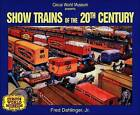 Show Trains of the 20th Century by Fred Dahlinger (Paperback, 2000)