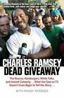 Dead Giveaway: The Rescue, Hamburgers, White Folks, and Instant Celebrity... What You Saw on TV Doesn't Begin to Tell the Story... by Charles Ramsey (Paperback / softback, 2014)