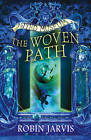 The Woven Path by Robin Jarvis (Paperback, 2011)