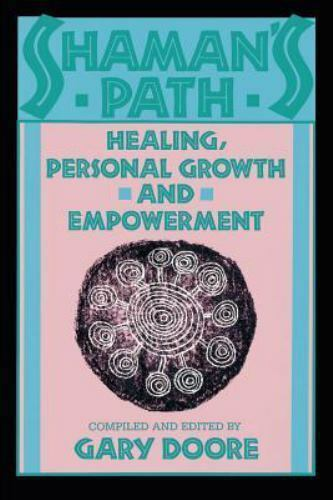 Shaman's Path: Healing, Personal Growth and Empowerment by Doore, Gary 1