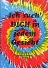 Ich such' Dich in jedem Gesicht (1991, Taschenbuch)