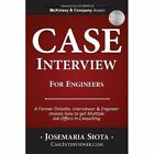 Case Interview for Engineers: A Former Deloitte, Interviewer & Engineer Reveals How to Get Multiple Job Offers in Consulting by Josemaria Siota (Paperback / softback, 2013)