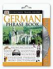 Eyewitness Travel Guides: German Phrase Book & CD by DK Publishing, DK (Mixed media product, 2003)