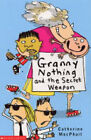 Granny Nothing and the Secret Weapon by Catherine MacPhail (Paperback, 2004)