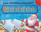 Five Christmas Reindeer: A Slide and Count Book by Debbie Rivers-Moore (Board book, 2015)